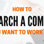 How do you research companies you want to work for?