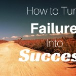 10 Powerful Ways to Turn Every Failure Into Success