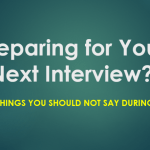 4 Things You Should Not Say During Interview!