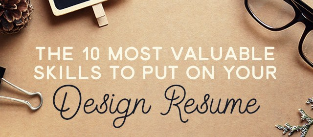 the 10 most valuable skills to put on your resume - Top Skills To Put On Resume
