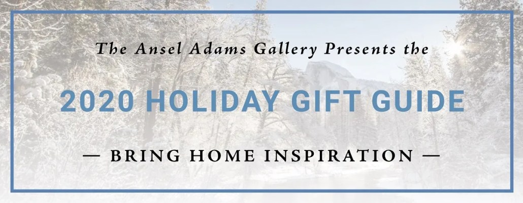 Ansel Adams Holiday Gift Guide