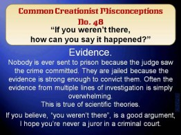 Creationist Misconceptions No. 48 - You weren't there