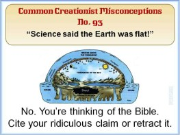 Creationist Misconceptions No. 93 - Science Falt Earth