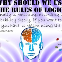 Why should we use the rules of logic?