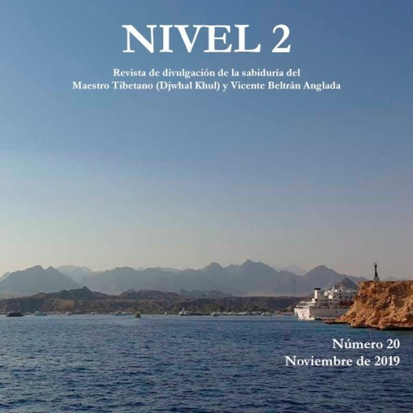 Revista NIVEL 2 Revista de divulgación de la sabiduría del Maestro Tibetano (Djwhal Khul) y Vicente Beltrán Anglada Número 20