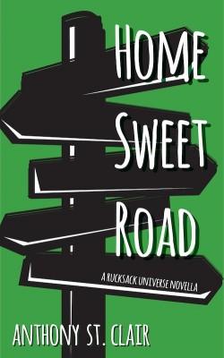 HOME SWEET ROAD, a Rucksack Universe Travel Fantasy Novella