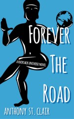 Forever the Road by Anthony St. Clair, a Rucksack Universe Fantasy Novel - learn more and buy now
