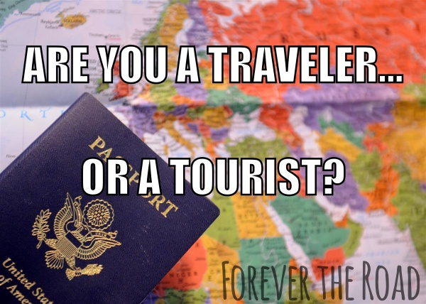 Are you a traveler... or a tourist?
