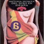 Historia secreta del sexo en España – Juan Eslava Galán