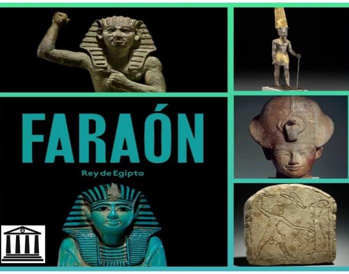 ¿Qué nos ofrece la exposición Faraón. Rey de Egipto?