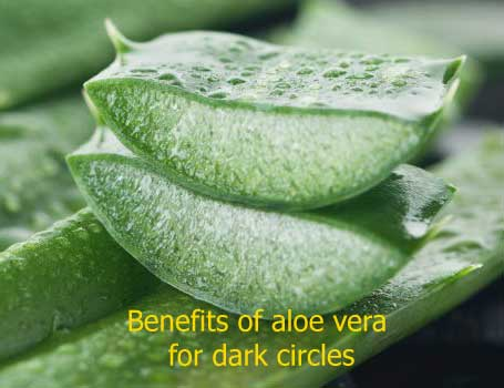 Benefits of aloe vera for dark circles