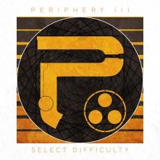 PERIPHERY - Periphery III - Select Difficulty