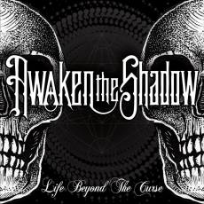 Awaken The Shadow - Life Beyond The Curse