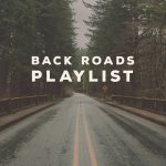 Back Roads Playlist