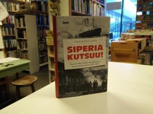 Siperia kutsuu! Kansainvälisen Kuzbaz-siirtokunnan ja sen suomalaisten tarina 1921-1927 (Kimmo Rientola)