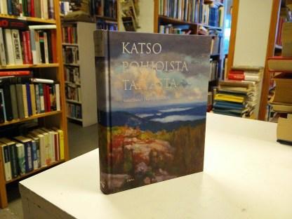 Katso pohjoista taivasta -runoja suomesta (toim. Jenni Haukio)