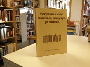 Kirjallisuuden sidotus, säilytys ja huolto