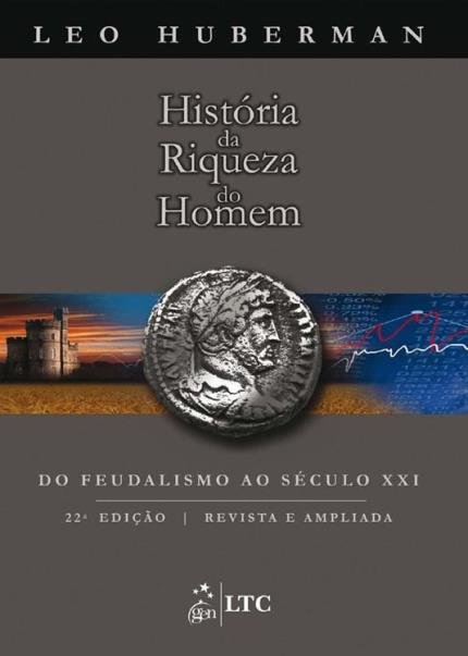 HUBERMAN - História da riqueza do homem