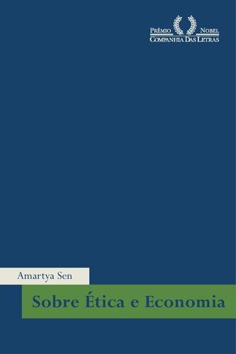 SEN, Amartya - Sobre ética e Economia
