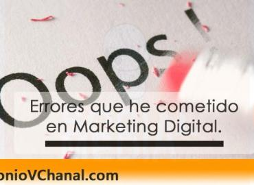Errores que he cometido en Marketing Digital.Todo profesional comete errores alguna vez. Sobre todo en los inicios. Cuando todo es nuevo. Estos son mis errores en marketing digital que supe corregir.