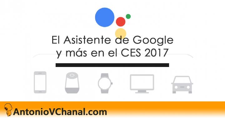 El renovado asistente de Google en el CES