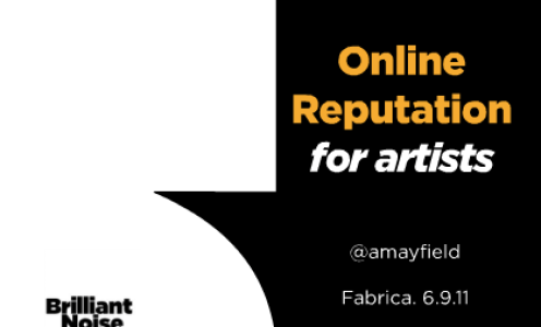 Online reputation management for artists – notes and slides from talk at Brighton Digital Festival