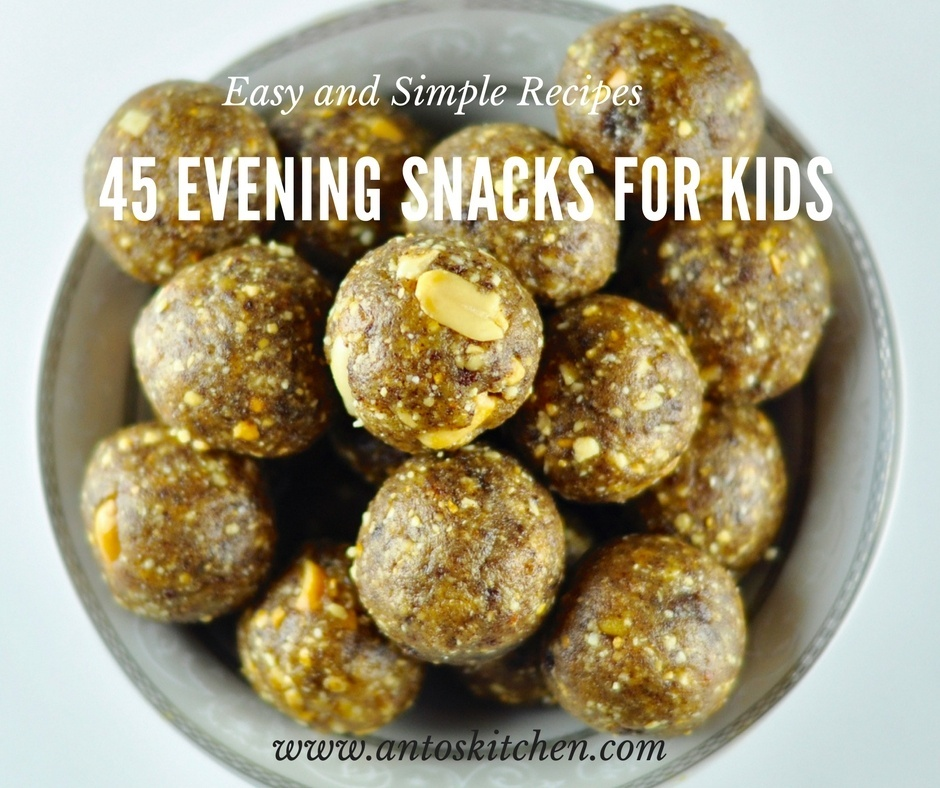 45 Easy Evening Snacks for Kids