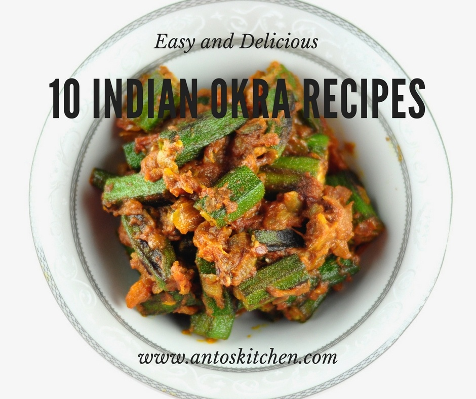 10 Indian Okra Recipes Anto S Kitchen