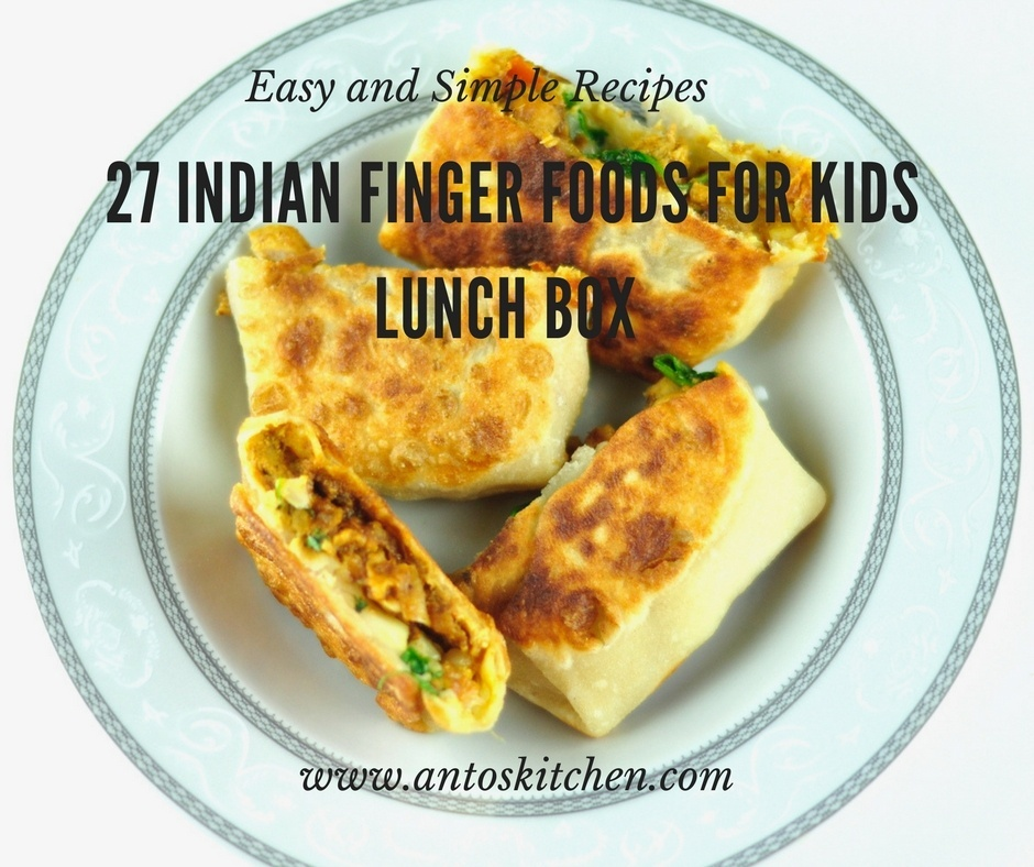 27 Indian Finger Food For Kids