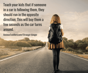 Tell your kids if a car is following them, walking in the opposite direction of the car.