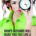 How 5 Seconds Will Make You Feel Like a Better Mom