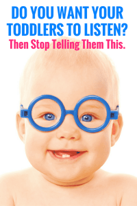 Trying to get your toddlers to listen? Unfortunately we talk to toddlers all wrong. Stop doing this and stop getting frustrated.