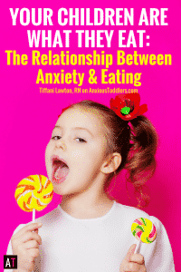 Do you wonder if there is a relationship between anxiety and eating? Find out what foods can impact your child's anxiety.