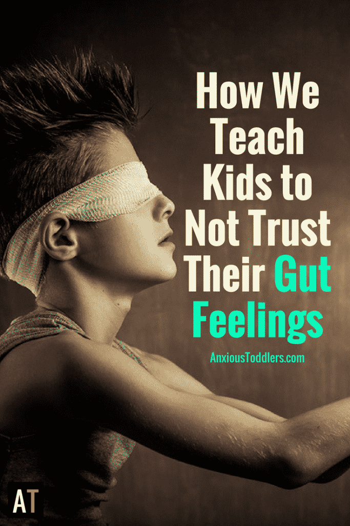 You tell her to go hug her uncle. Her gut feeling is screaming at her. You yell at her to go. How often do we tell kids to ignore their gut feeling?