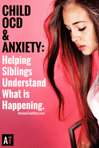 Having a sibling with child OCD or anxiety can be overwhelming, stressful and scary. Here are some ways to help your other children cope with a sibling with childhood OCD or anxiety.
