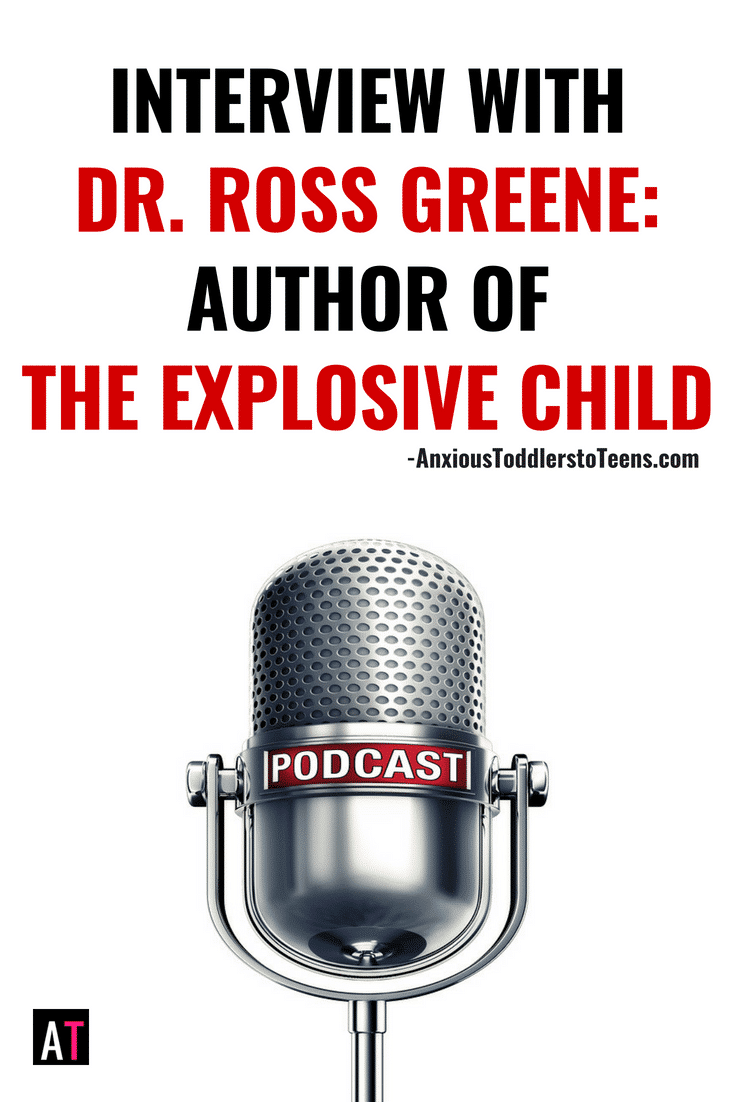 Interview with Dr. Ross Greene, the author of The Explosive Child and the originator of the Collaborative and Proactive Solutions (CPS) Model.