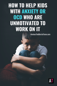 Does your child have anxiety or OCD and they are not motivated to work on their issues? Learn how you can help kids with OCD or Anxiety with motivation.