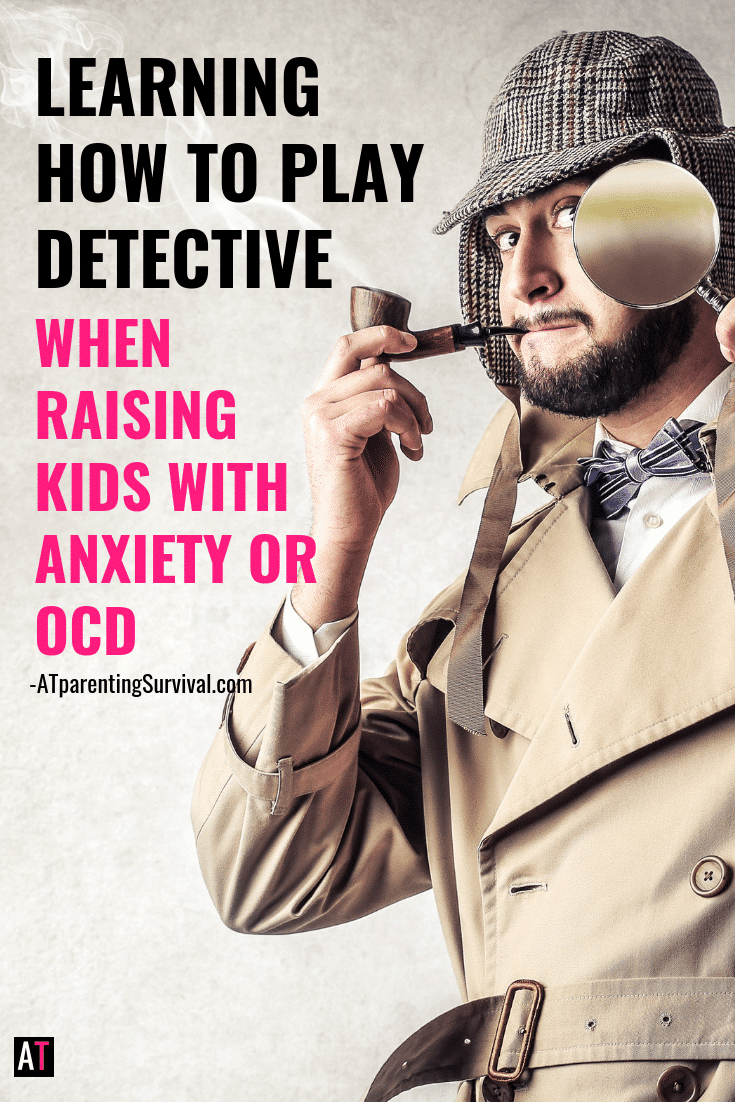 When you are raising kids with anxiety or OCD you have to learn how to play detective, silently observe and gently probe. That is how you maintain long-term progress.