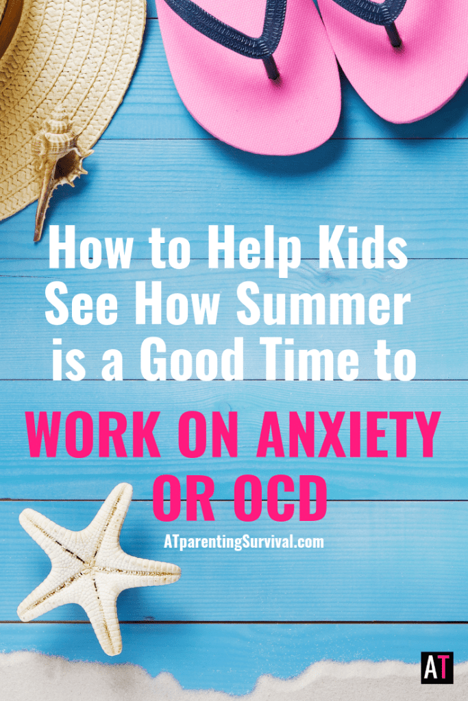 The summer is a great time to work on anxiety or OCD. Here is how to help your child with anxiety or OCD see it that way too!