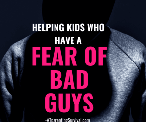 PSP 134: Helping Kids Who Have a Fear of Bad Guys