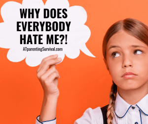 Helping Kids Who Think Everybody Hates Me!