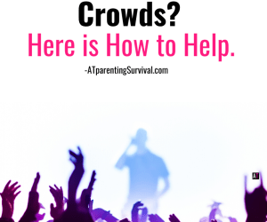 Helping Kids Who Get Overwhelmed in Crowds