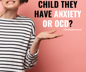 PSP 191: Should You Tell Your Child They Have Anxiety or OCD?