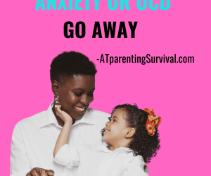 PSP 227: Why We Can't Make Our Child's Anxiety or OCD Go Away