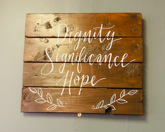 Dignity, Significance, Hope sign in safe Storehouse