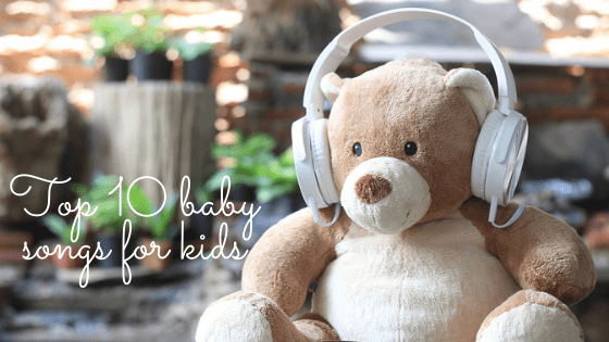 Top ten baby songs for kids
