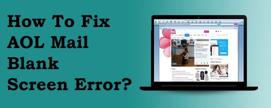How To Fix AOL Mail Blank Screen Error
