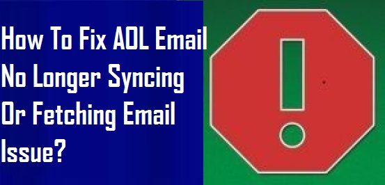 Fix AOL Email No Longer Syncing Or Fetching Email Issue