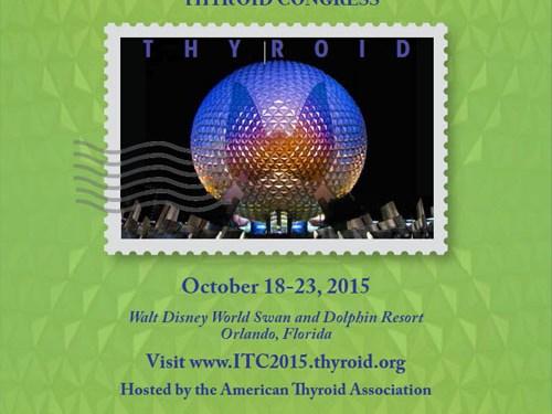 The 15th International Thyroid Congress, 18-23 Oct 2015, Orlando, USA