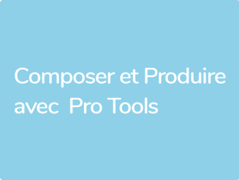 Formation Pro Tools AVID pour compositeurs et artistes